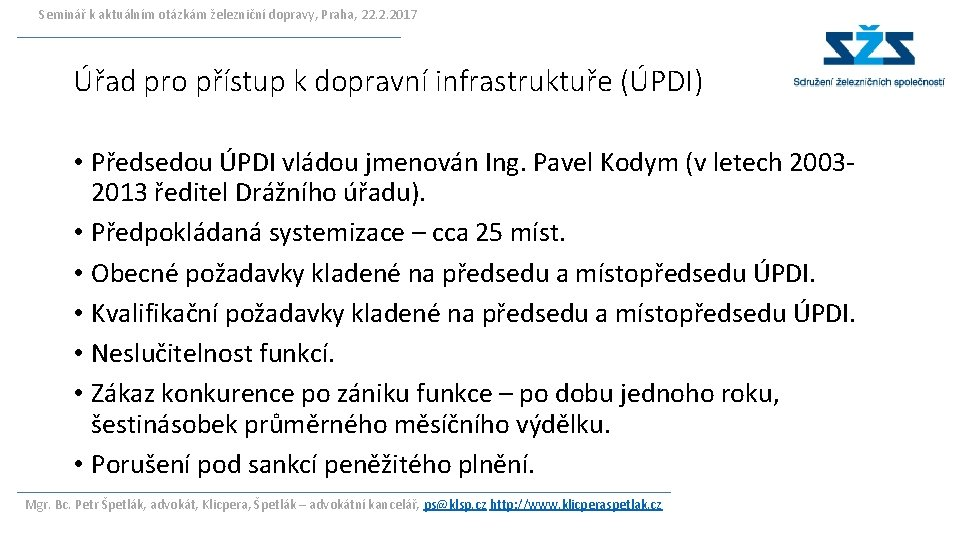 Seminář k aktuálním otázkám železniční dopravy, Praha, 22. 2. 2017 Úřad pro přístup k