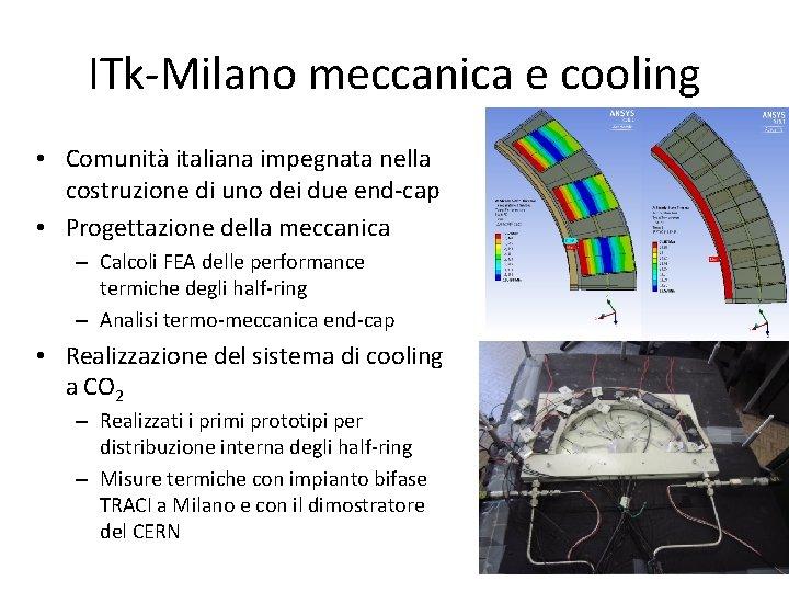 ITk-Milano meccanica e cooling • Comunità italiana impegnata nella costruzione di uno dei due