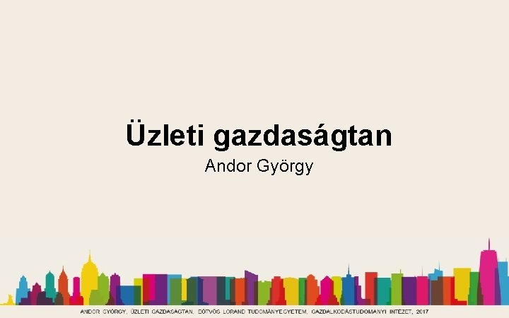 Üzleti gazdaságtan Andor György