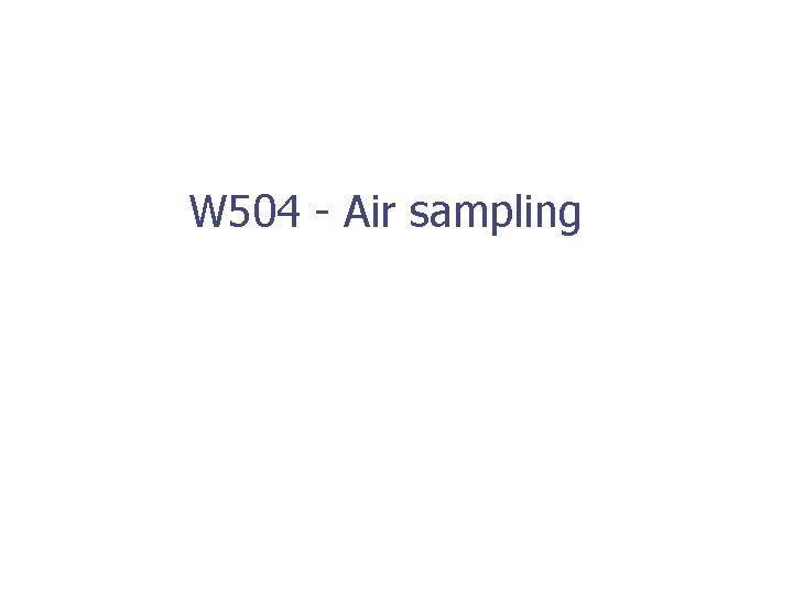 W 504 - Air sampling