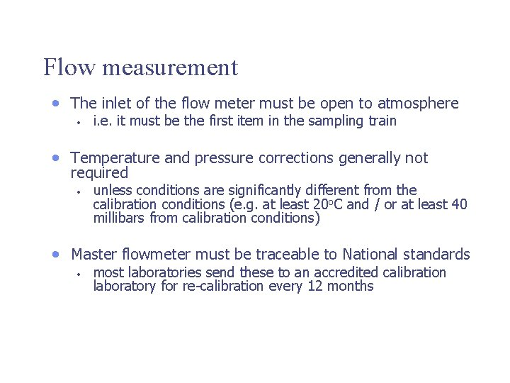 Flow measurement • The inlet of the flow meter must be open to atmosphere