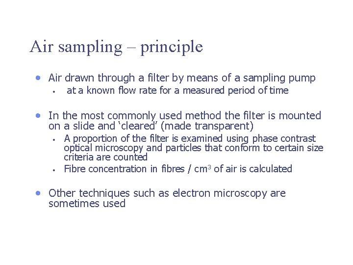 Air sampling – principle • Air drawn through a filter by means of a