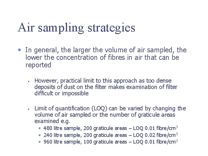 Air sampling strategies • In general, the larger the volume of air sampled, the