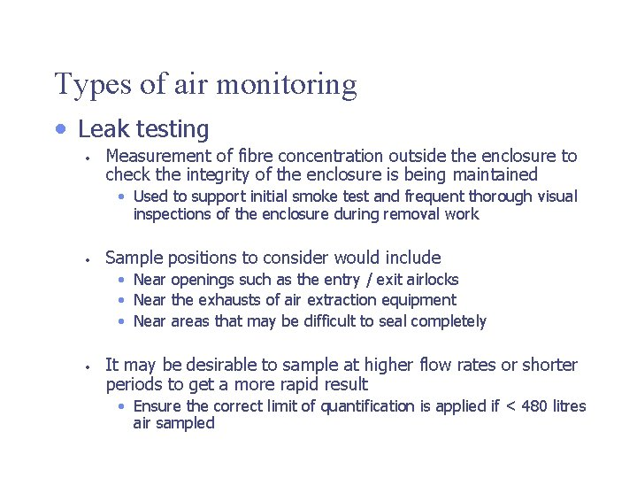 Types of air monitoring • Leak testing • Measurement of fibre concentration outside the