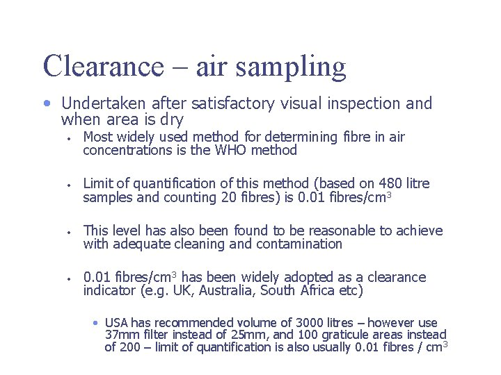 Clearance – air sampling • Undertaken after satisfactory visual inspection and when area is