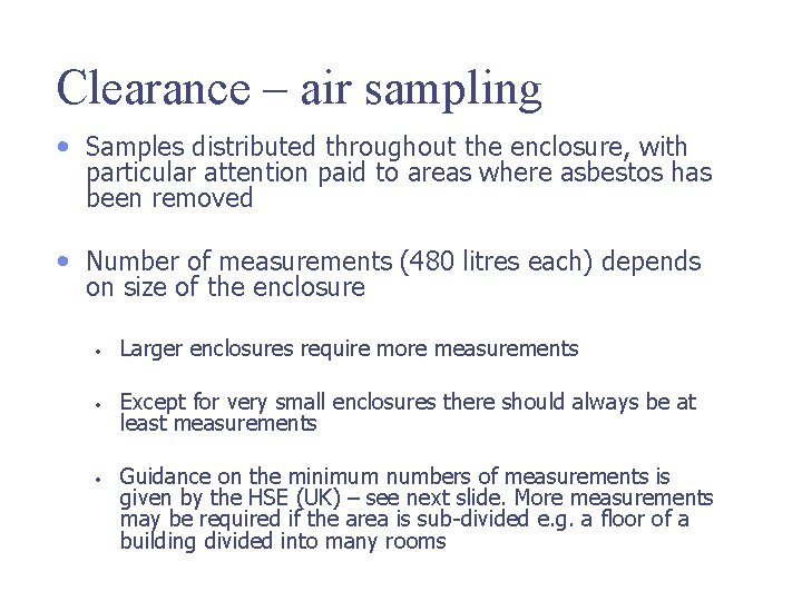 Clearance – air sampling • Samples distributed throughout the enclosure, with particular attention paid