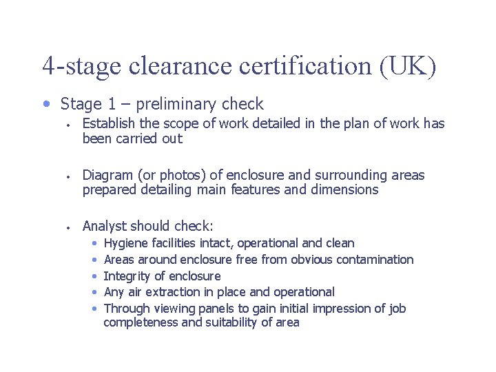 4 -stage clearance certification (UK) • Stage 1 – preliminary check • • •