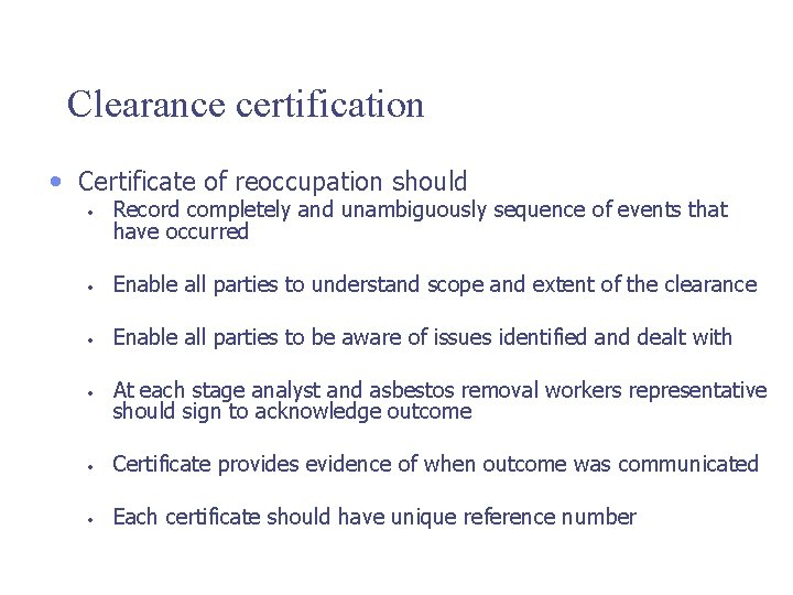Clearance certification • Certificate of reoccupation should • Record completely and unambiguously sequence of