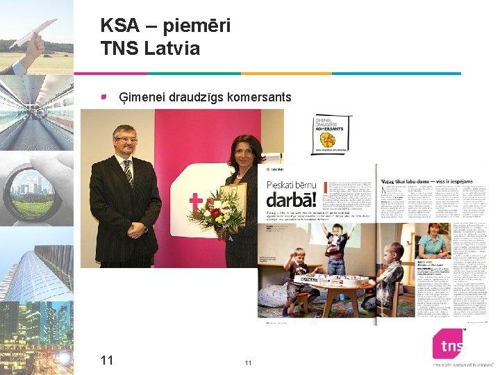 KSA – piemēri TNS Latvia Ģimenei draudzīgs komersants minors 11 11