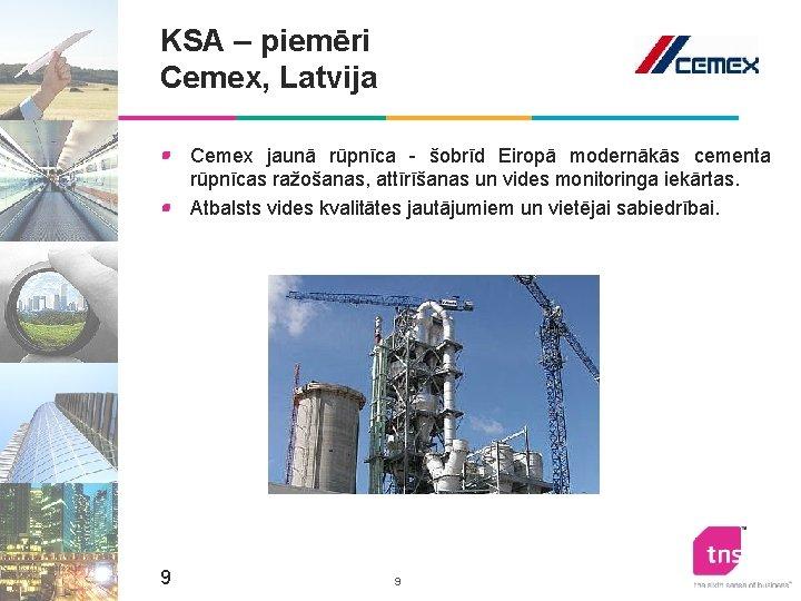 KSA – piemēri Cemex, Latvija Cemex jaunā rūpnīca - šobrīd Eiropā modernākās cementa rūpnīcas