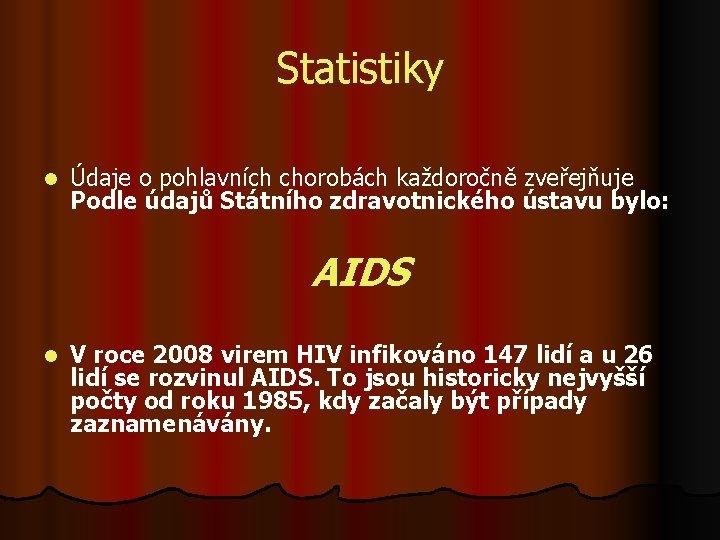 Statistiky l Údaje o pohlavních chorobách každoročně zveřejňuje Podle údajů Státního zdravotnického ústavu bylo: