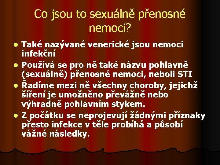 Co jsou to sexuálně přenosné nemoci? Také nazývané venerické jsou nemoci infekční l Používá