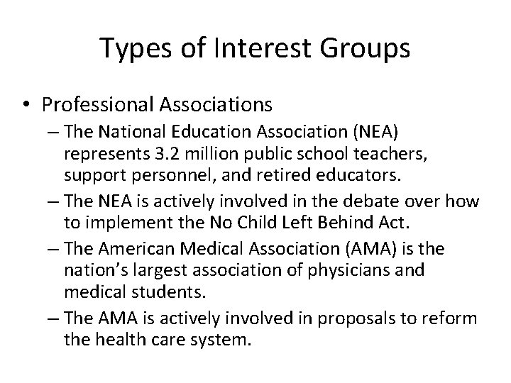 Types of Interest Groups • Professional Associations – The National Education Association (NEA) represents