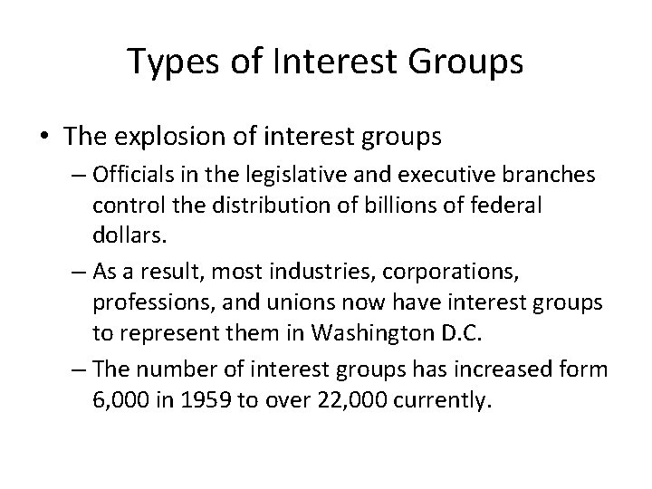 Types of Interest Groups • The explosion of interest groups – Officials in the