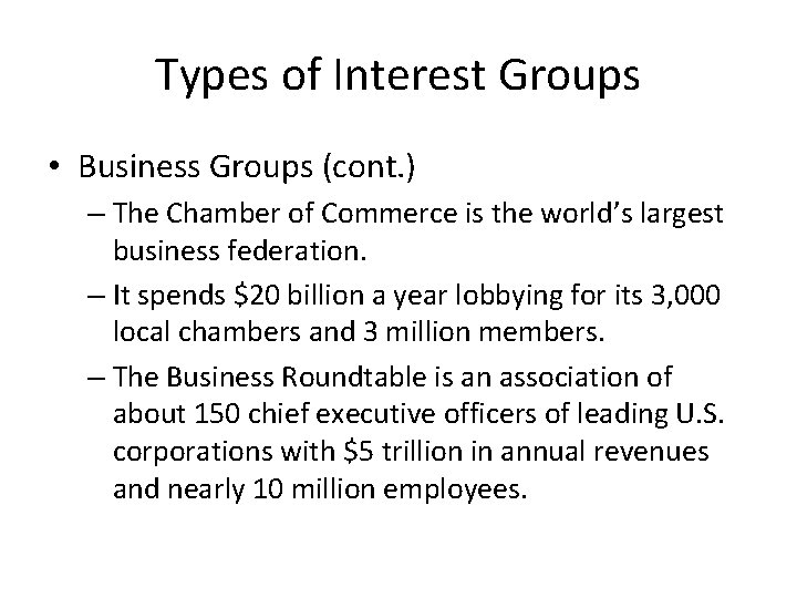 Types of Interest Groups • Business Groups (cont. ) – The Chamber of Commerce