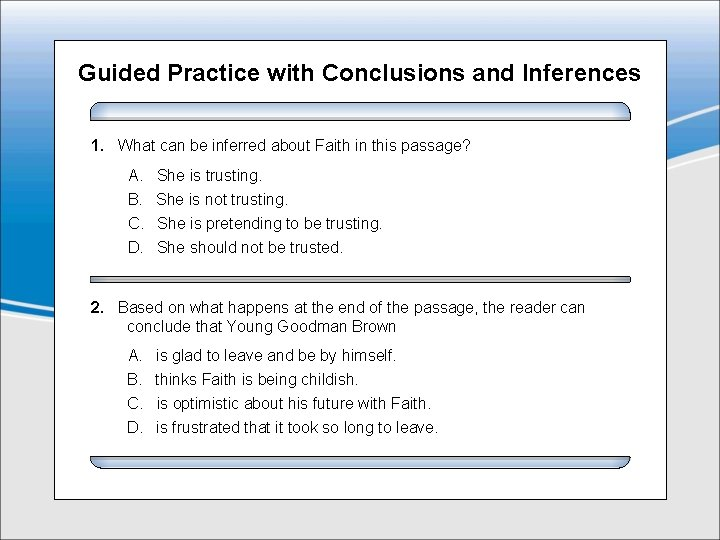 Guided Practice with Conclusions and Inferences 1. What can be inferred about Faith in
