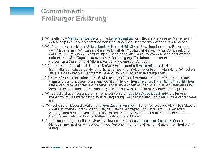 Commitment: Freiburger Erklärung 1. Wir stellen die Menschenwürde und die Lebensqualität auf Pflege angewiesener
