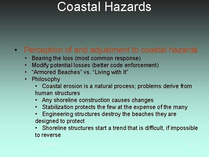 Coastal Hazards • Perception of and adjustment to coastal hazards • • Bearing the