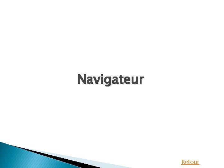 Navigateur Retour