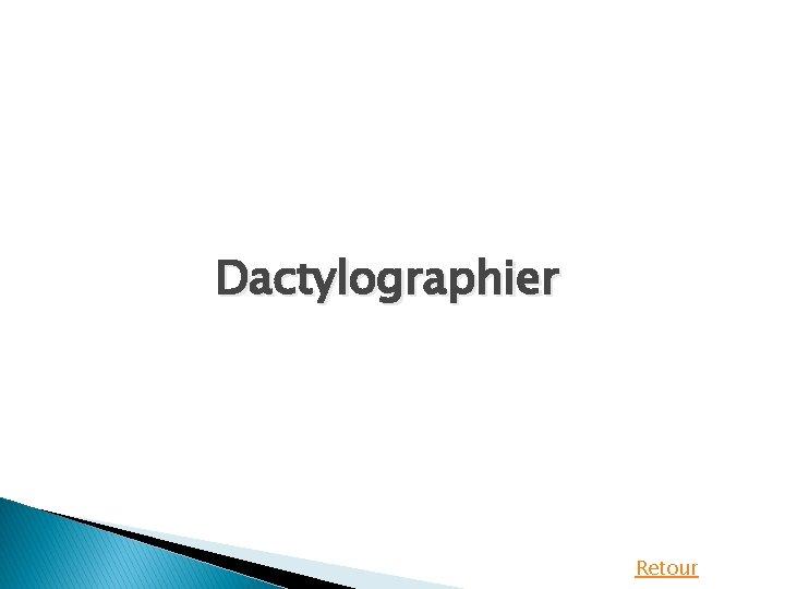 Dactylographier Retour