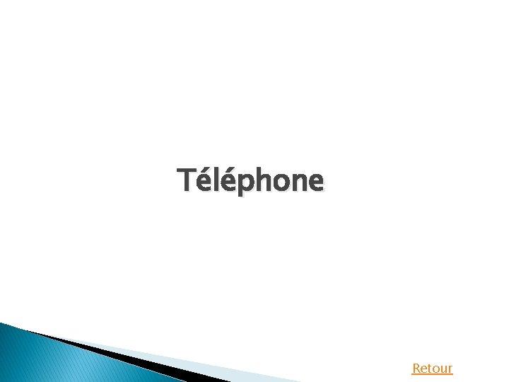 Téléphone Retour