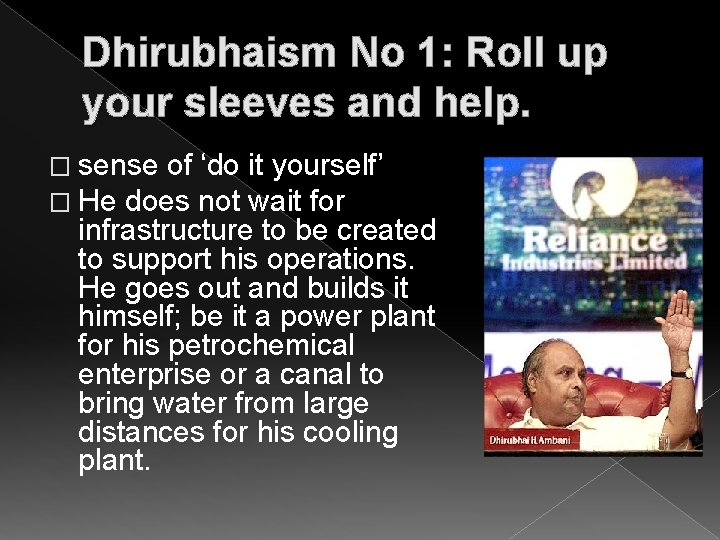 Dhirubhaism No 1: Roll up your sleeves and help. � sense of 'do �