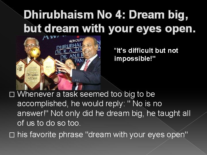 """Dhirubhaism No 4: Dream big, but dream with your eyes open. """"It's difficult but"""