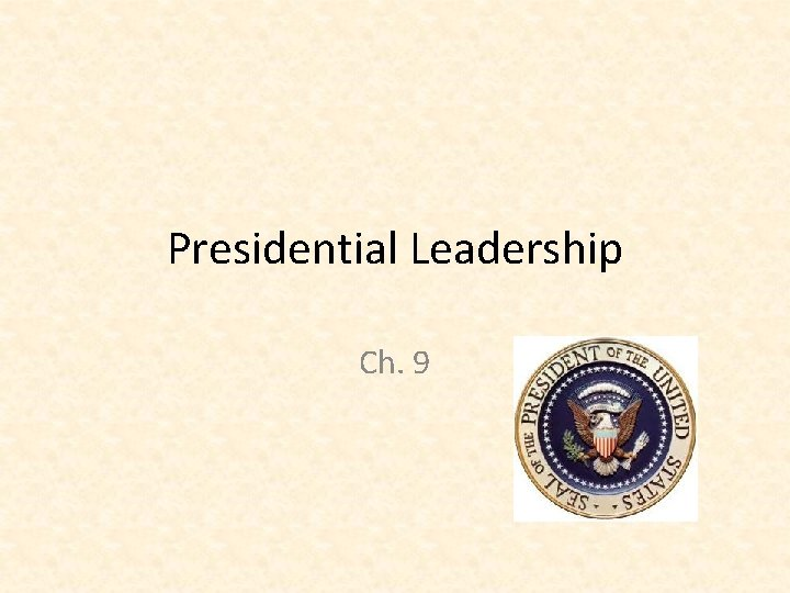 Presidential Leadership Ch. 9