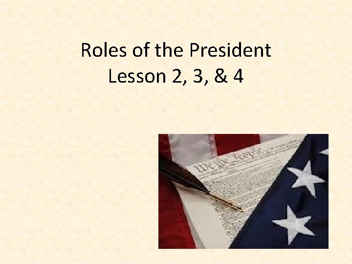 Roles of the President Lesson 2, 3, & 4