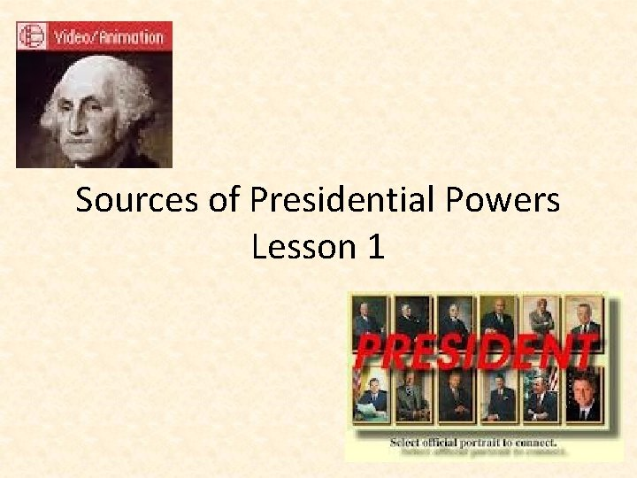 Sources of Presidential Powers Lesson 1