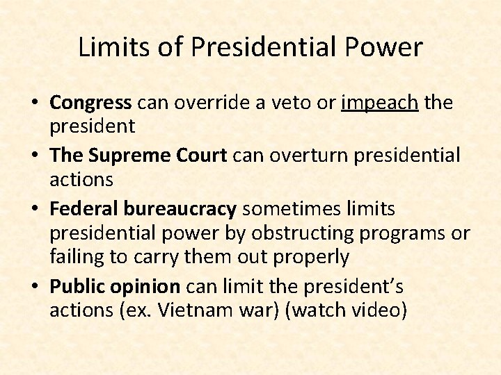 Limits of Presidential Power • Congress can override a veto or impeach the president