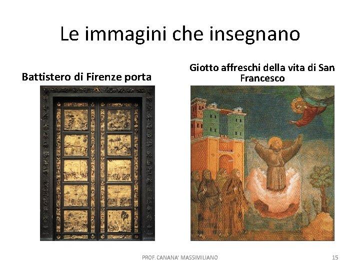 Le immagini che insegnano Battistero di Firenze porta Giotto affreschi della vita di San