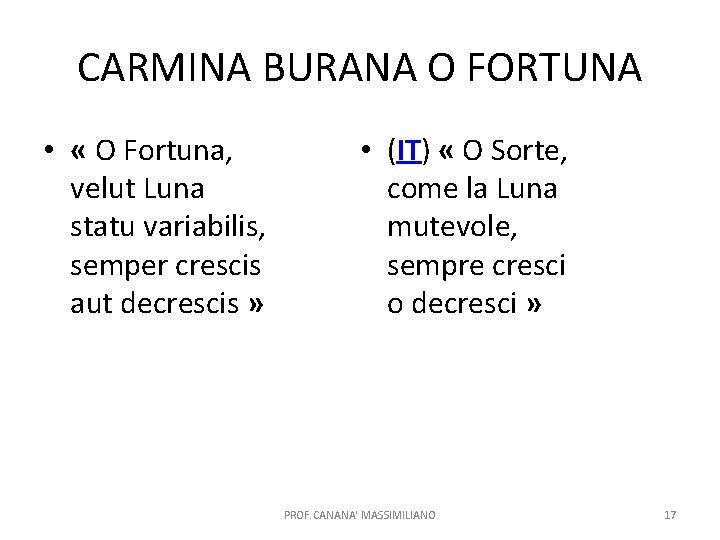 CARMINA BURANA O FORTUNA • « O Fortuna, velut Luna statu variabilis, semper crescis