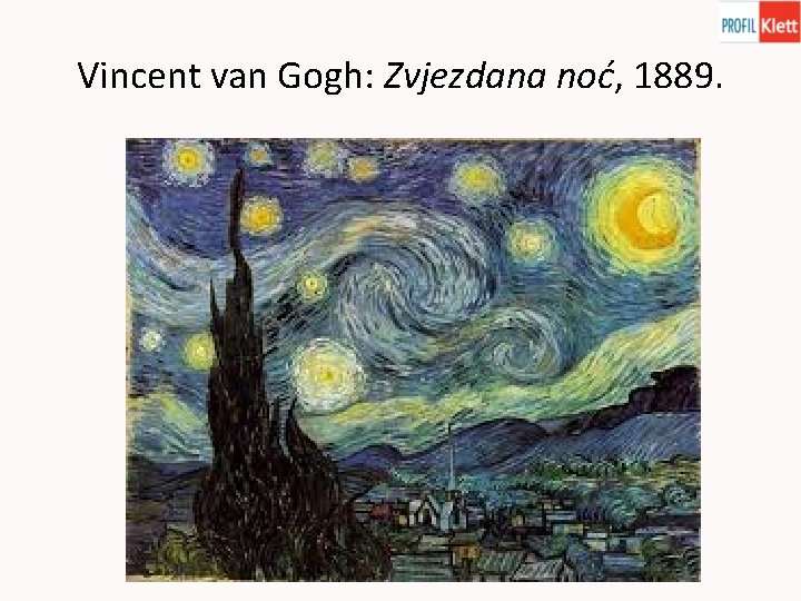 Vincent van Gogh: Zvjezdana noć, 1889.
