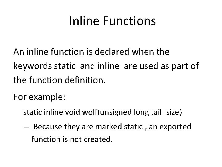 Inline Functions An inline function is declared when the keywords static and inline are