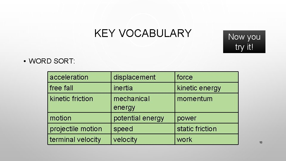KEY VOCABULARY Now you try it! • WORD SORT: acceleration free fall kinetic friction