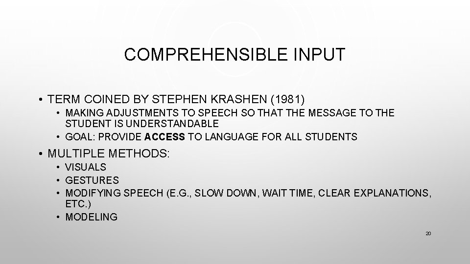 COMPREHENSIBLE INPUT • TERM COINED BY STEPHEN KRASHEN (1981) • MAKING ADJUSTMENTS TO SPEECH