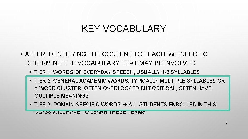 KEY VOCABULARY • AFTER IDENTIFYING THE CONTENT TO TEACH, WE NEED TO DETERMINE THE