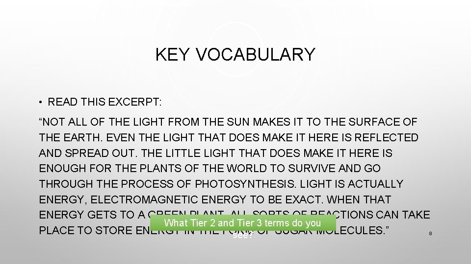 """KEY VOCABULARY • READ THIS EXCERPT: """"NOT ALL OF THE LIGHT FROM THE SUN"""