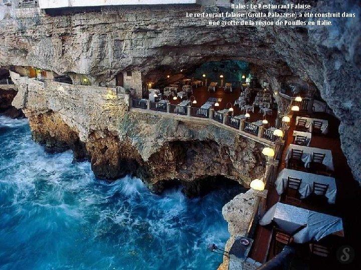 Italie : Le Restaurant Falaise Le restaurant falaise (Grotta Palazzese) a été construit dans
