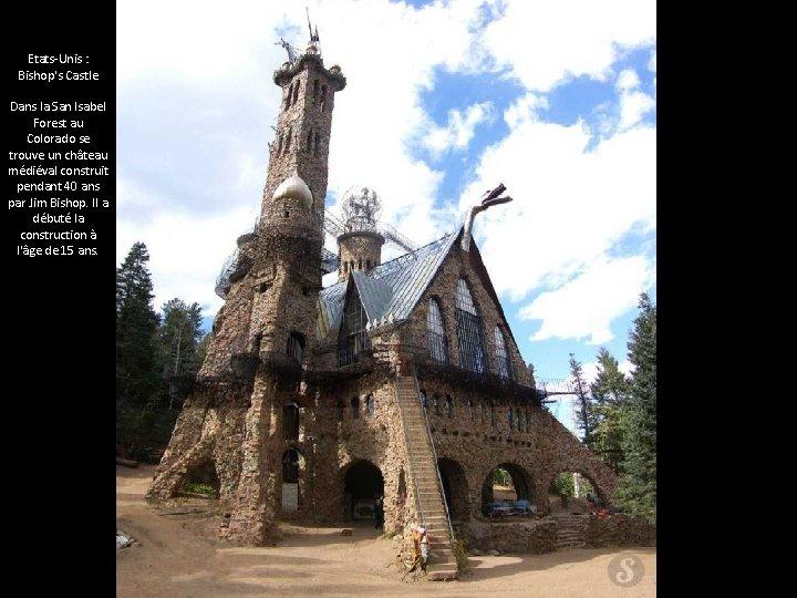 Etats-Unis : Bishop's Castle Dans la San Isabel Forest au Colorado se trouve un