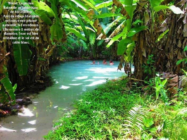 Brésil : La piscine naturelle au sable blanc de Fervedouro Près du village Mateiros