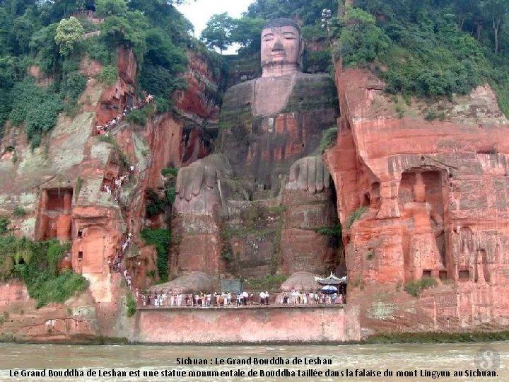 Sichuan : Le Grand Bouddha de Leshan est une statue monumentale de Bouddha taillée