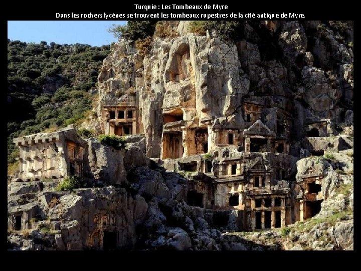 Turquie : Les Tombeaux de Myre Dans les rochers lycènes se trouvent les tombeaux