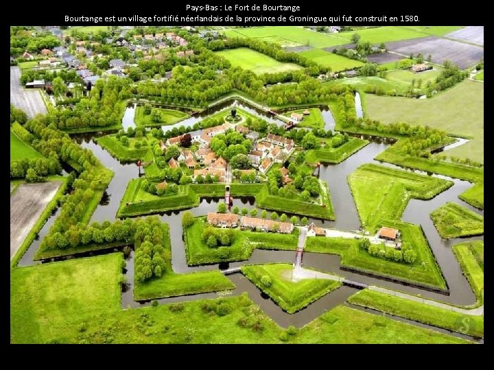 Pays-Bas : Le Fort de Bourtange est un village fortifié néerlandais de la province