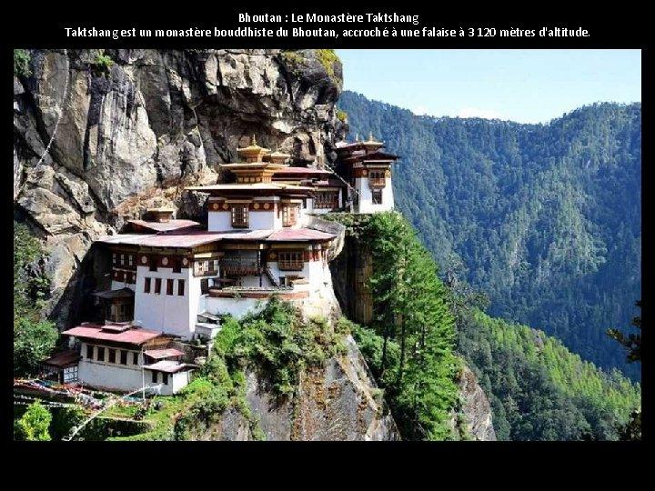 Bhoutan : Le Monastère Taktshang est un monastère bouddhiste du Bhoutan, accroché à une
