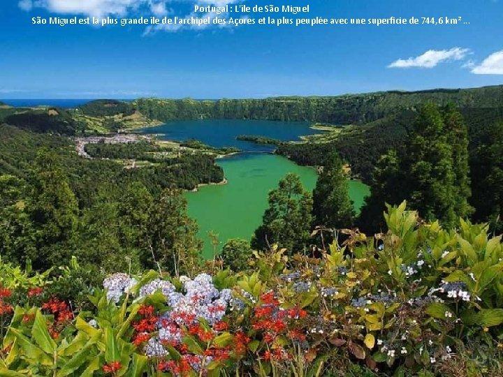 Portugal : L'île de São Miguel est la plus grande île de l'archipel des