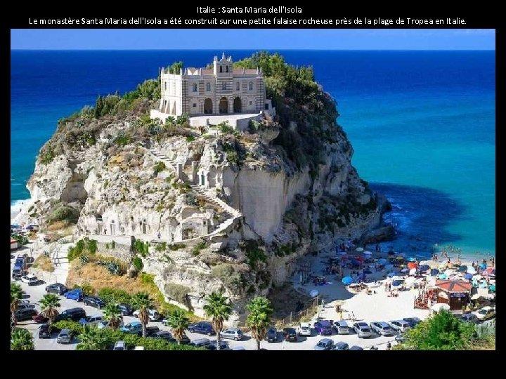 Italie : Santa Maria dell'Isola Le monastère Santa Maria dell'Isola a été construit sur