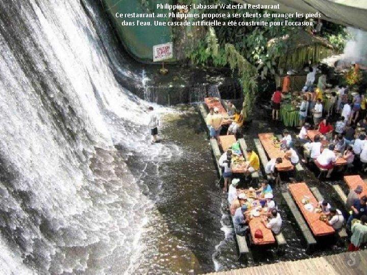 Philippines : Labassin Waterfall Restaurant Ce restaurant aux Philippines propose à ses clients de