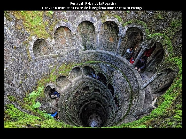 Portugal : Palais de la Regaleira Une vue intérieure du Palais de la Regaleira